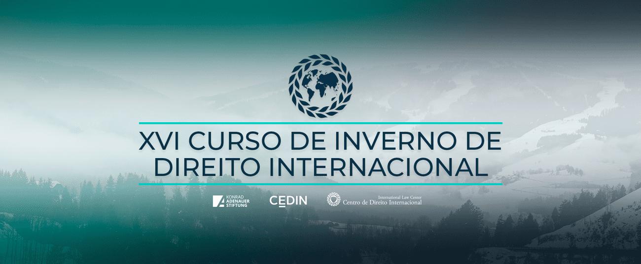 XVI CURSO DE INVERNO DE DIREITO INTERNACIONAL